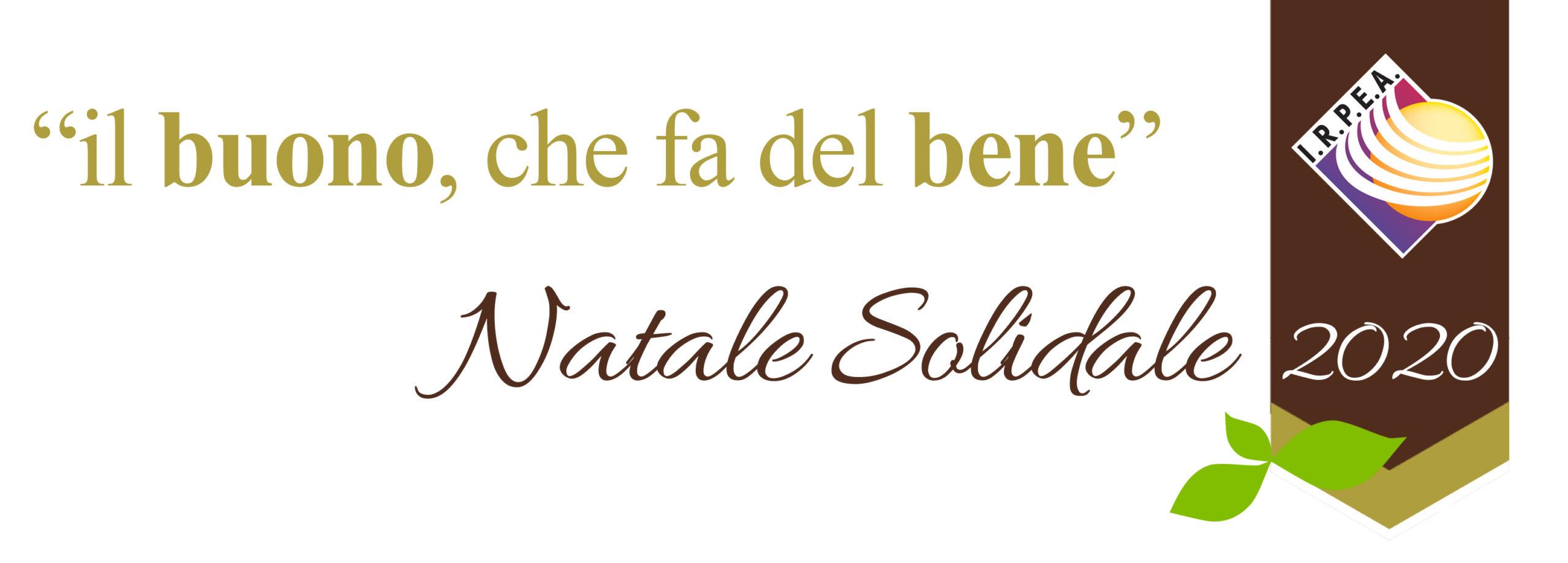 """Al Via la Campagna NATALE SOLIDALE 2020 """"il BUONO, che fa del BENE"""""""